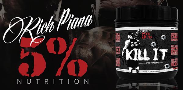 Kill IT - Rich Piana 5% Nutrition